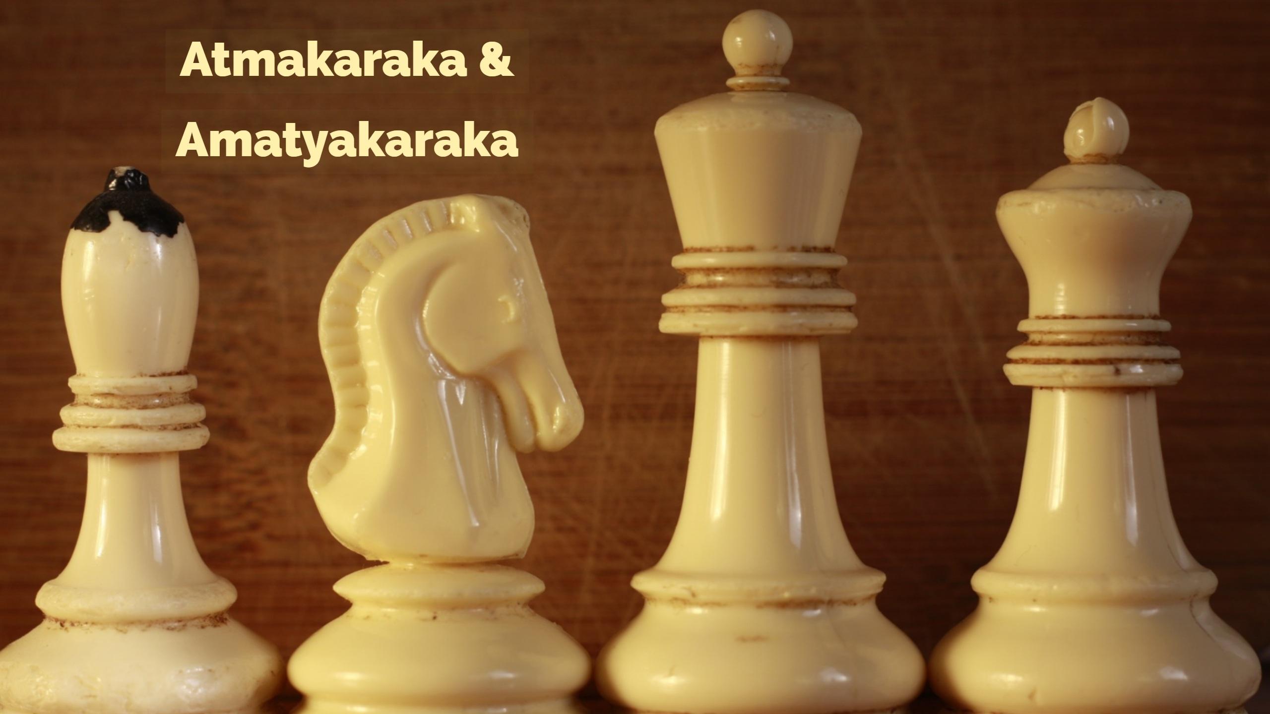 Atmakaraka & Amatyakaraka