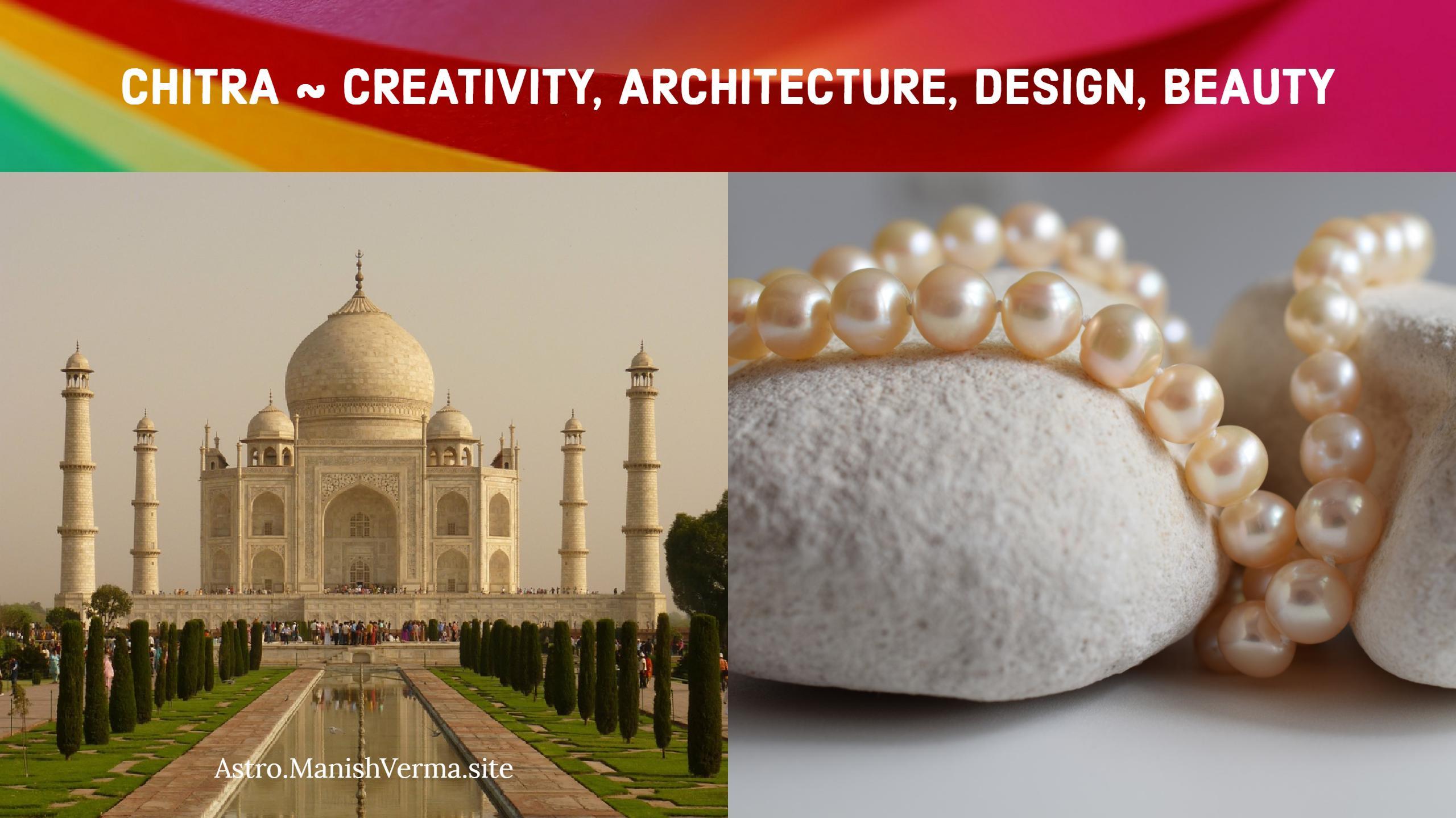 Chitra Nakshatra ~ Creativity, Architecture, Design, Beauty